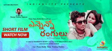 Ennenno Rangulu  Short Film