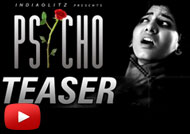 Watch IndiaGlitz New Telugu Short Film 'Psycho' TEASER
