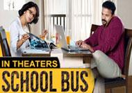 'School Bus' in theatres