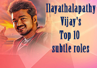Ilayathalapathy Vijay's Top 10 subtle roles