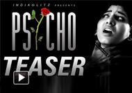 'Psycho' Teaser