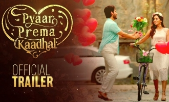 'Pyar Prema Kaadha' trailer takes a humorous dig at modern relationships!