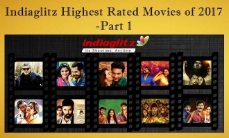 Indiaglitz Highest Rated Movies of 2017 Part-1