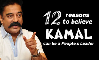 12 reasons to believe Kamal can be a People's Leader