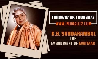 Throwback Thursday - K.B. Sundarambal The embodiment of Avaiyaar