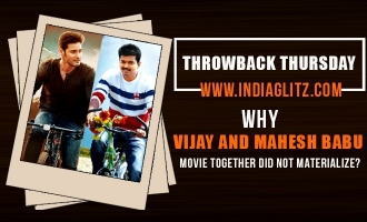Throwback Thursday! Why Vijay and Mahesh Babu movie together did not materialize?