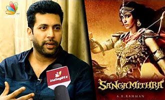 I'm willing to give N number of years for Sangamithra : Jayam Ravi