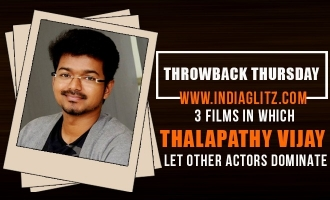 Throwback Thursday! 3 Films in which Thalapathy Vijay let other actors dominate