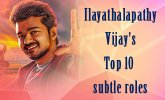 Ilayathalapathy Vijay's Top 10 subtle roles