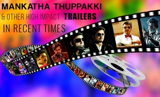 Mankatha Thuppakki & Other high impact trailers in recent times