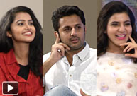 Nithin Samantha And Anupama Interview