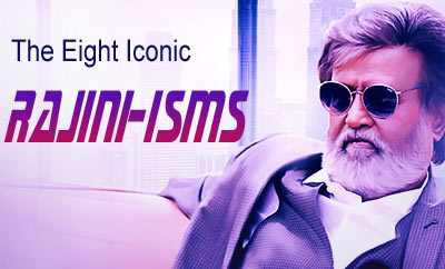 The Eight Iconic Rajini-isms