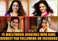 15 Mollywood heroines who have Highest Fan Following On FB