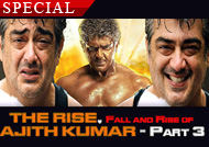 The Rise, Fall and Rise of Ajith Kumar- Part 3