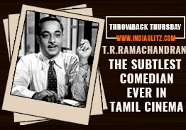 Throwback Thursday - T.R.Ramachandran the Subtlest comedian ever in Tamil Cinema