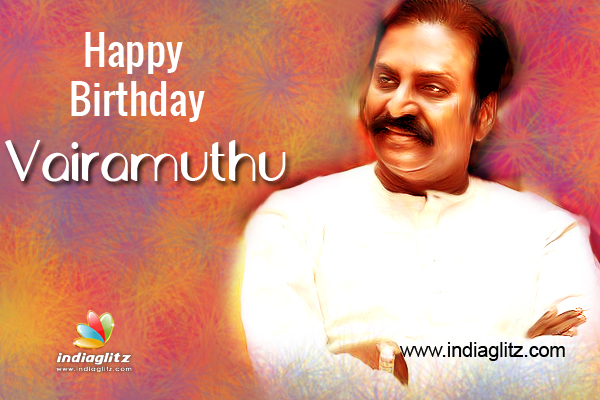 Happy Birthday Vairamuthu